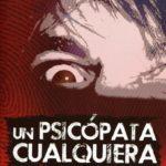 Presentación del libro Un Psicópata Cualquiera. Jueves 26 de julio, 19.30